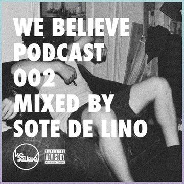 2014-03-01 - Sote De Lino - We Believe Podcast 002.jpg