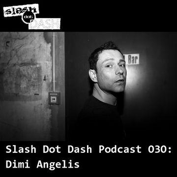 2014-07-14 - Dimi Angelis - Slash Dot Dash Podcast 030.jpg