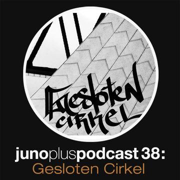 2012-07-04 - Gesloten Cirkel - Juno Plus Podcast 38.jpg