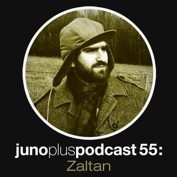2013-02-27 - Zaltan - Juno Plus Podcast 55.jpg