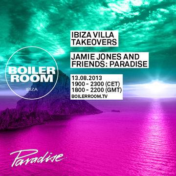 2013-08-13 - Paradise Ibiza Villa Takeovers (Boiler Room).jpg