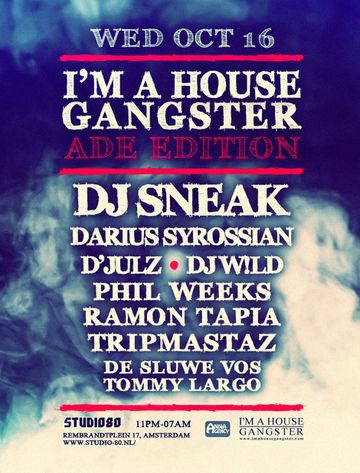 2013-10-16 - I'm A House Gangster - ADE Special, Studio 80.jpg