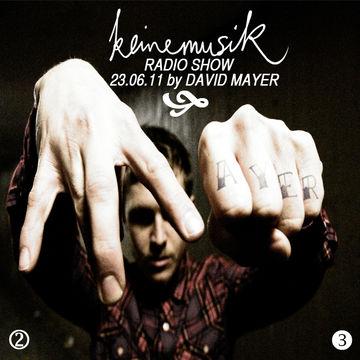 2011-06-23 - David Mayer - Keinemusik Radio Show.jpg