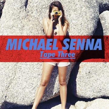 2012-07-29 - Michael Senna - Tape Three (Promo Mix).jpg