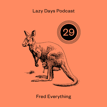 2012-08-22 - Fred Everything - Lazy Days Podcast 29.png