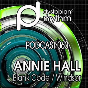 2014-05-20 - Annie Hall - Dystopian Rhythm Podcast 060.jpg