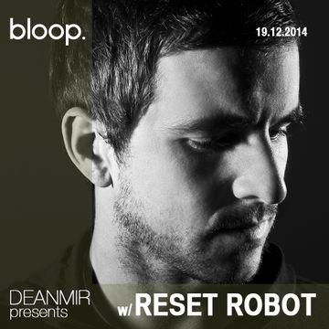 2014-12-19 - Dean Mir, Reset Robot - Dean Mir Show, BloopLondon.jpg