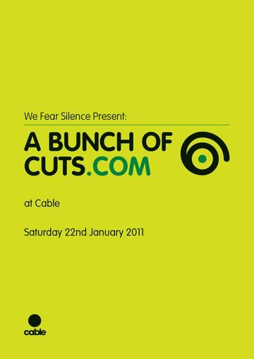 2011-01-22 - We Fear Silence presents A Bunch Of Cuts, Cable, London-1.jpg