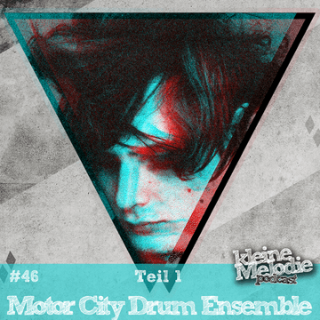 2011-08-12 - Motor City Drum Ensemble - kleine Melodie Podcast 46.png