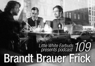 2012-01-16 - Brandt Brauer Frick - LWE Podcast 109.jpg