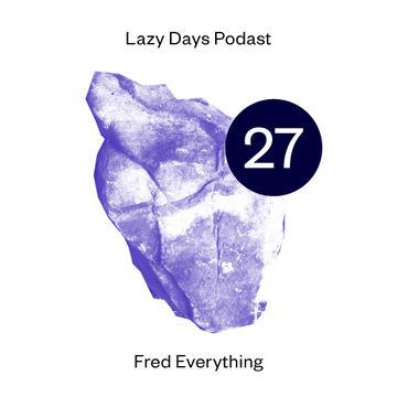 2012-06-14 - Fred Everything - Lazy Days Podcast 27.jpg