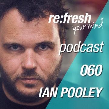 2012-12-17 - Ian Pooley - ReFresh Music Podcast 60.jpg