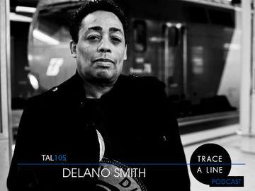 2013-03-06 - Delano Smith - Trace A Line Podcast (TAL105).jpg