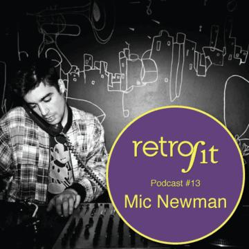 2013-10-29 - Mic Newman - Retrofit Podcast 13.png