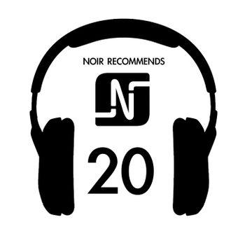 2013-11-28 - Noir - Recommends 20 (Noir Music Podcast).jpg