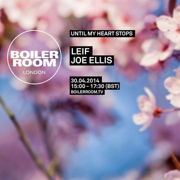 2014-04-30 - Boiler Room London x Until My Heart Stops.jpg