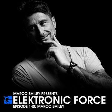 2013-08-15 - Marco Bailey - Elektronic Force Podcast 140.jpg
