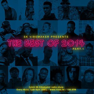 2014-12-24 - SK Vibemaker - The Best Of 2014 (Part 1).jpg