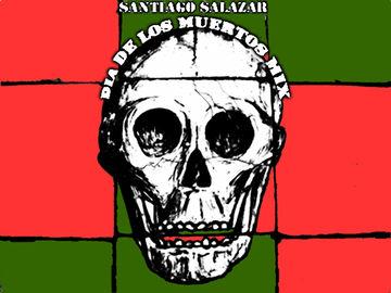 2008-10-22 - Santiago Salazar - Dia De Los Muertos Mix.jpg