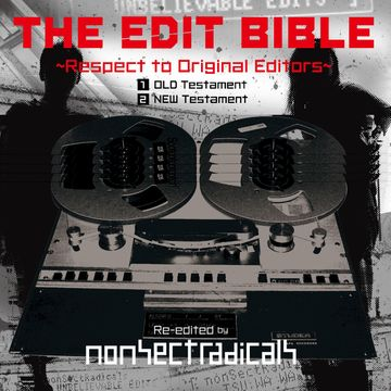 2010-05-27 - Nonsectradicals - The Edit Bible - Respect To The Original Edit.jpg