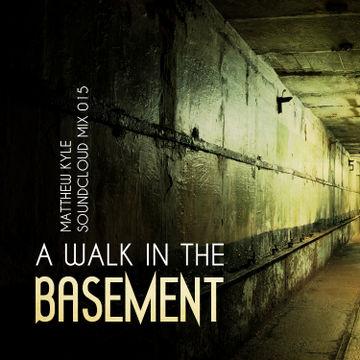 2011-08-12 - Matthew Kyle - A Walk In The Basement (Soundcloud Mix 015).jpg