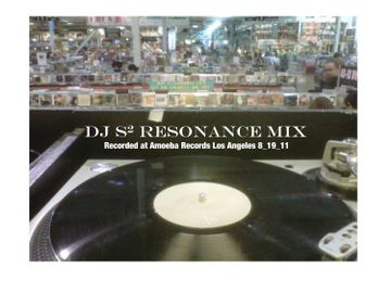 2011-08-19 - DJ S2 @ Amoeba Records, L.A. (Resonance Mix).jpg