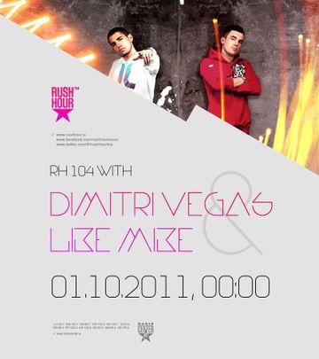 2011-10-01 - Teja Kralj & Tim Urbanya, Dimitri Vegas & Like Mike - Rush Hour 104 -2.jpg