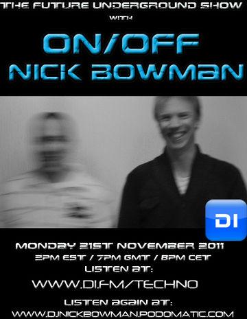 2011-11-21 - Nick Bowman, On Off - The Future Underground Show.jpg
