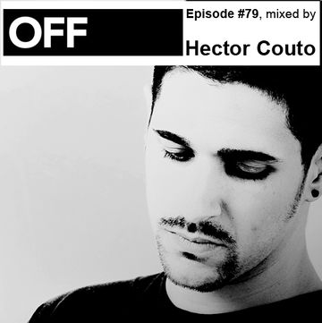 2012-11-06 - Hector Couto - OFF Recordings Podcast 79.jpg