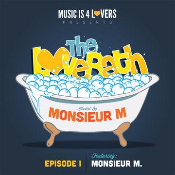 2013-06-13 - Monsieur M. - The LoveBath Episode 001.jpg