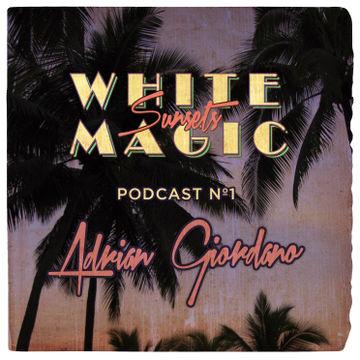 2013-10-01 - Adrian Giordano - White Magic Sunsets Podcast Nº1.jpg