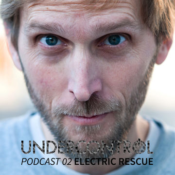 2014-06-15 - Electric Rescue - Undercontrol Podcast 02.jpg