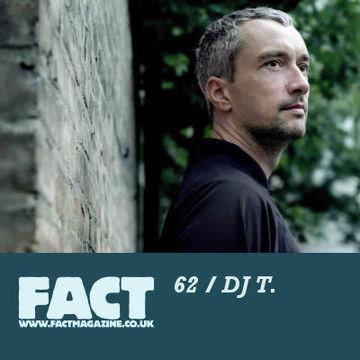 2009-07-03 - DJ T. - FACT Mix 62.jpg
