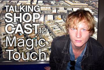 2011-10-24 - Magic Touch - LWE Talking Shopcast 12 (100% Silk) -2.jpg