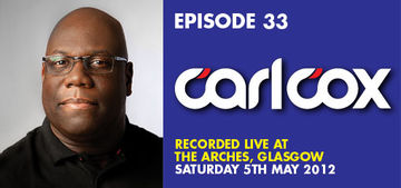 2012-05-21 - Carl Cox @ The Arches, Glasgow (Colours Radio Podcast 33).jpg