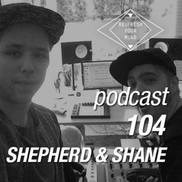 2014-04-23 - Shepherd & Shane - ReFresh Music Podcast 104.jpg