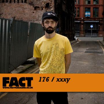 2010-08-16 - xxxy - FACT Mix 176.jpg