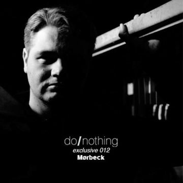 2012-05-08 - Mørbeck - donothing 012- Exclusive Mix.jpg