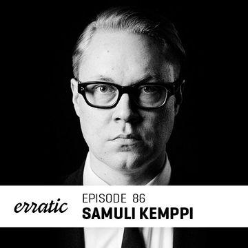2014-09-14 - Samuli Kemppi - Erratic Podcast 86.jpg