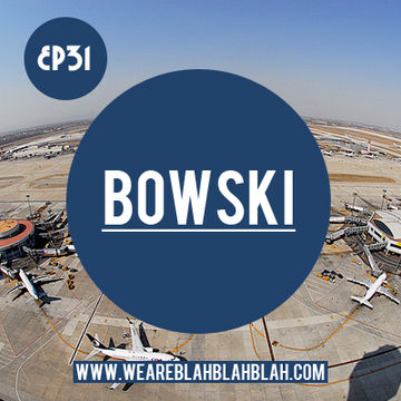 2010-12-30 - Bowski - WeAreBlahBlahBlah EP31.jpg