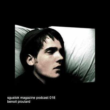 2011-06-20 - Benoit Pioulard - Sgustok Magazine Podcast 018.png