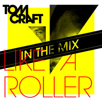 2013-05-24 - Tomcraft - Like A Roller - In The Mix.jpg