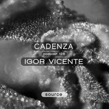 2014-08-04 - Igor Vicente - Cadenza Podcast 128 - Source.jpg