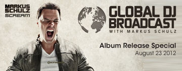 2012-08-23 - Markus Schulz - Global DJ Broadcast (Scream Release Special).jpg