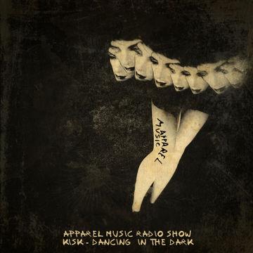 2013-03-21 - Kisk - Dancing In The Dark (Apparel Music Radio Show).jpg