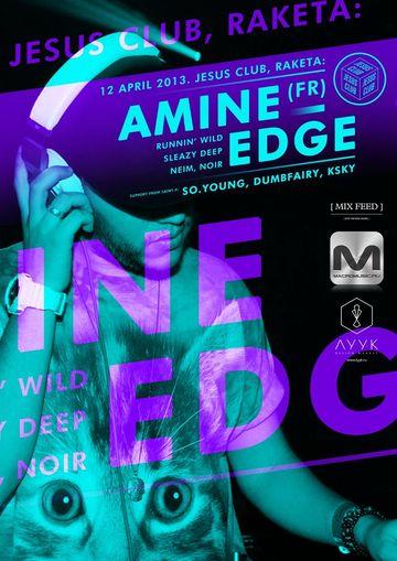 2013-04-12 - Amine Edge @ Jesus Club.jpg