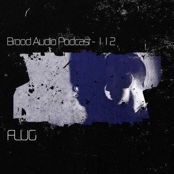 2014-03-04 - Flug - Brood Audio Podcast (BAP112).jpg