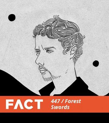 2014-06-23 - Forest Swords - FACT Mix 447.jpg