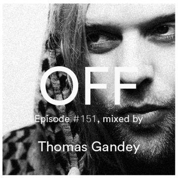 2014-11-18 - Thomas Gandey - OFF Recordings Podcast 151.jpg