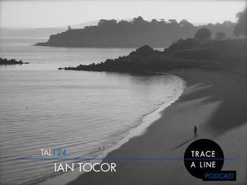 2014-01-13 - Ian Tocor - Trace A Line Podcast (TAL124).jpg